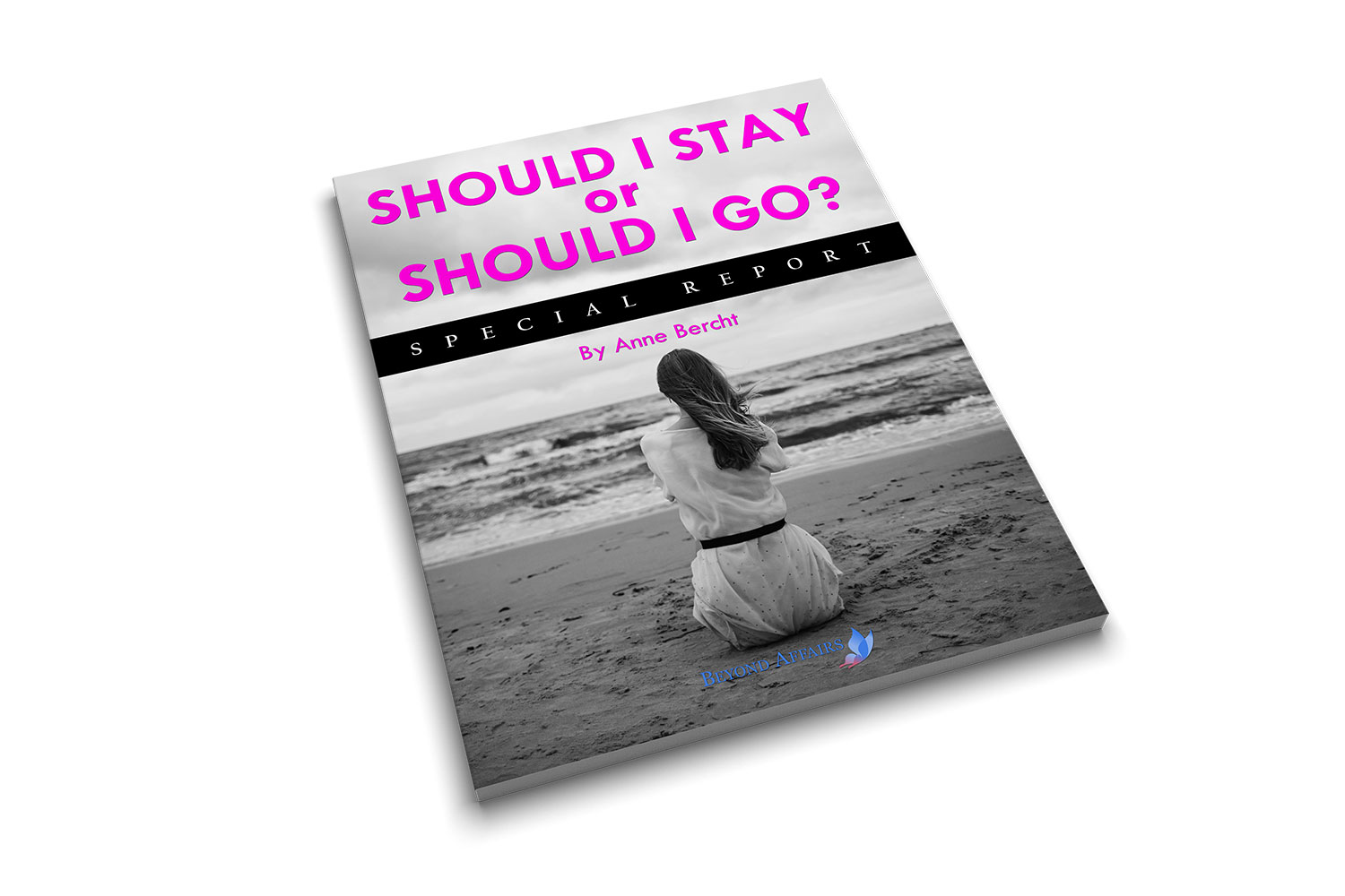 Beyond Affairs special report titled Should I Stay or Should I Go for betrayed women or men