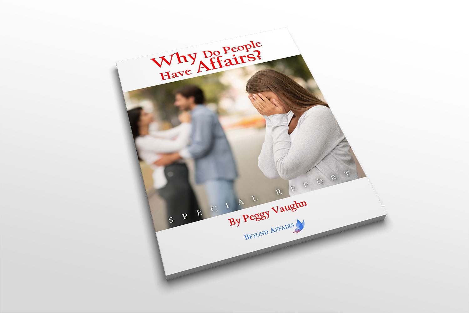 Beyond Affairs special report titled Why Do People Have Affairs